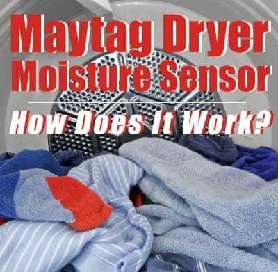 how-does-a-maytag-dryer-moisture-sensor-work
