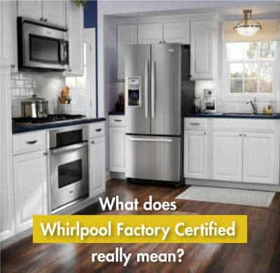 what-does-whirlpool-factory-certified-mean